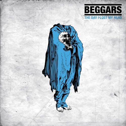 Beggars – The Day I Lost My Head