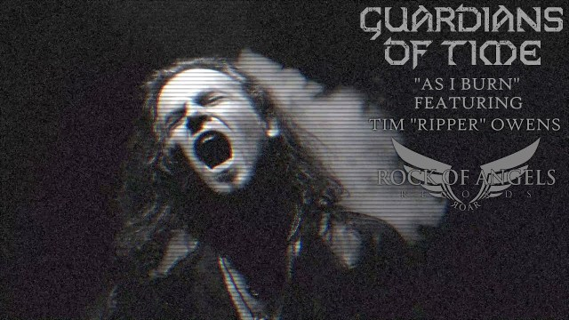 """Guardians Of Time feat. Tim """"Ripper"""" Owens - As I Burn"""