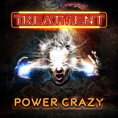 The Treatment – Power Crazy