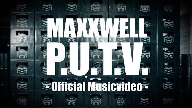 Maxxwell - P.U.T.V