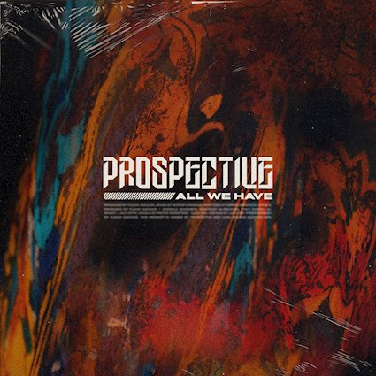 Prospective – All We Have