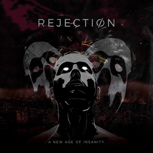 Rejection – A New Age Of Insanity