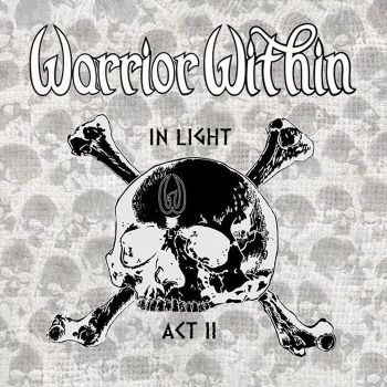 Warrior Within - In Light Act II