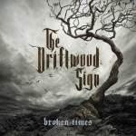 The Driftwood Sign - Broken Times