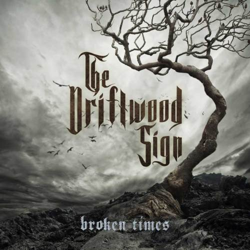 The Driftwood Sign – Broken Times