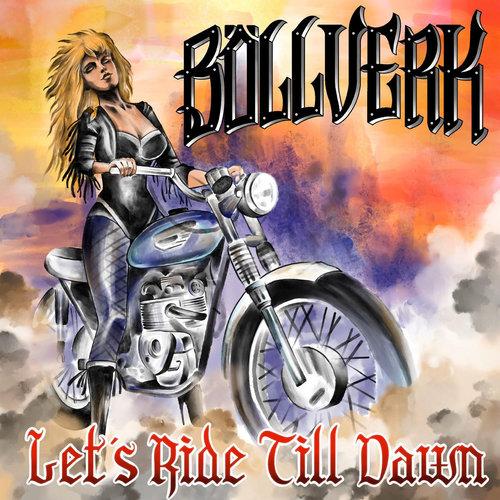 Böllverk - Let's Ride Till Dawn