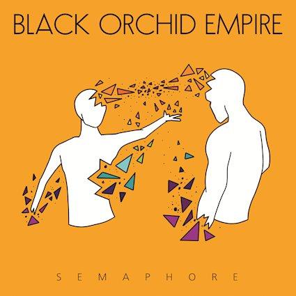 Black Orchid Empire - Semaphore