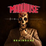 Madhouse - Braindead