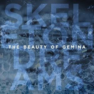 The Beauty Of Gemina – Skeleton Dreams