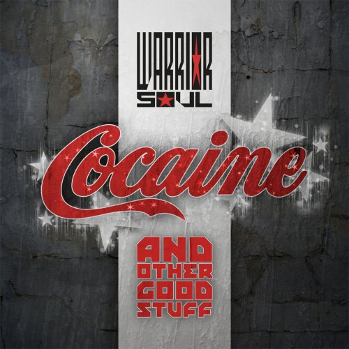 Warrior Soul – Cocaine And Other Good Stuff