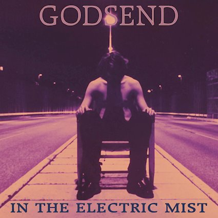 Godsend – In The Electric Mist