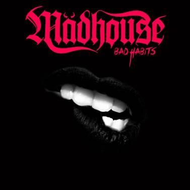 Mädhouse – Bad Habits