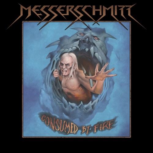 Messerschmitt – Consumed By Fire