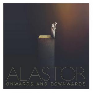 Alastor – Onwards And Downwards