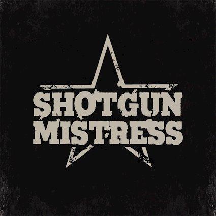 Shotgun Mistress - Shotgun Mistress