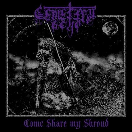 Cemetery Echo – Come Share My Shroud