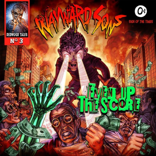Wayward Sons – Even Up The Score