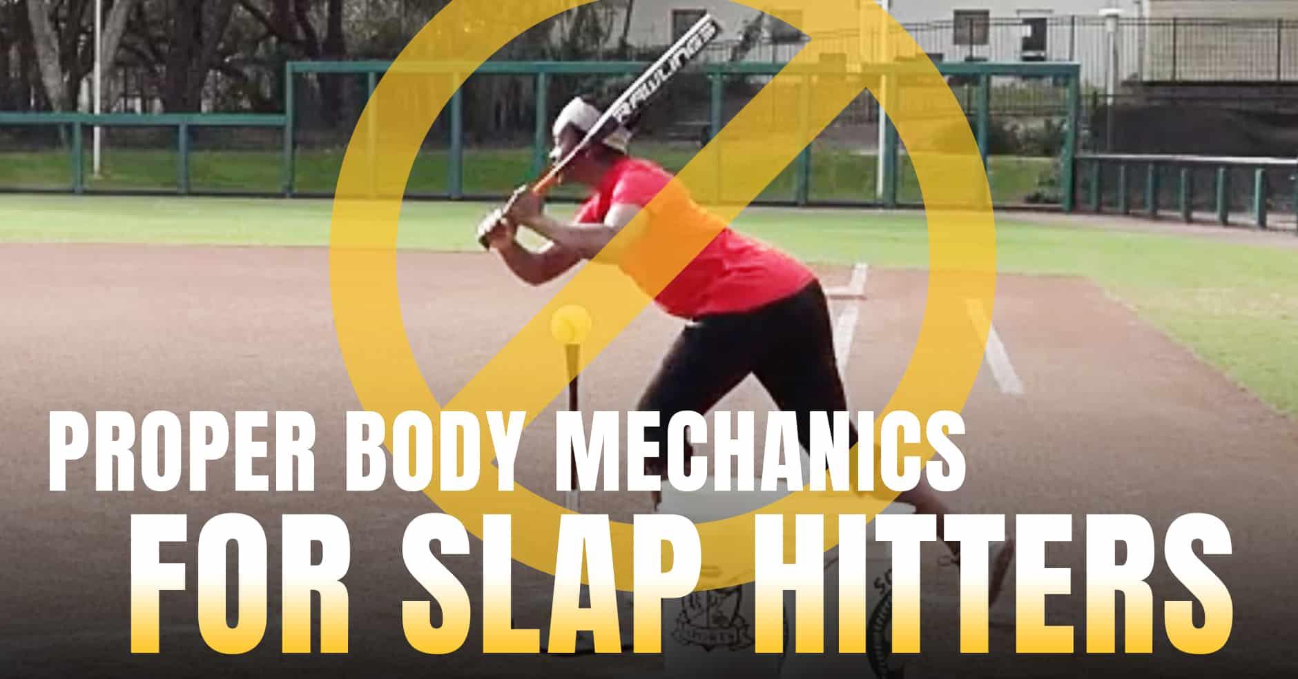 Proper Body Mechanics For Slap Hitters