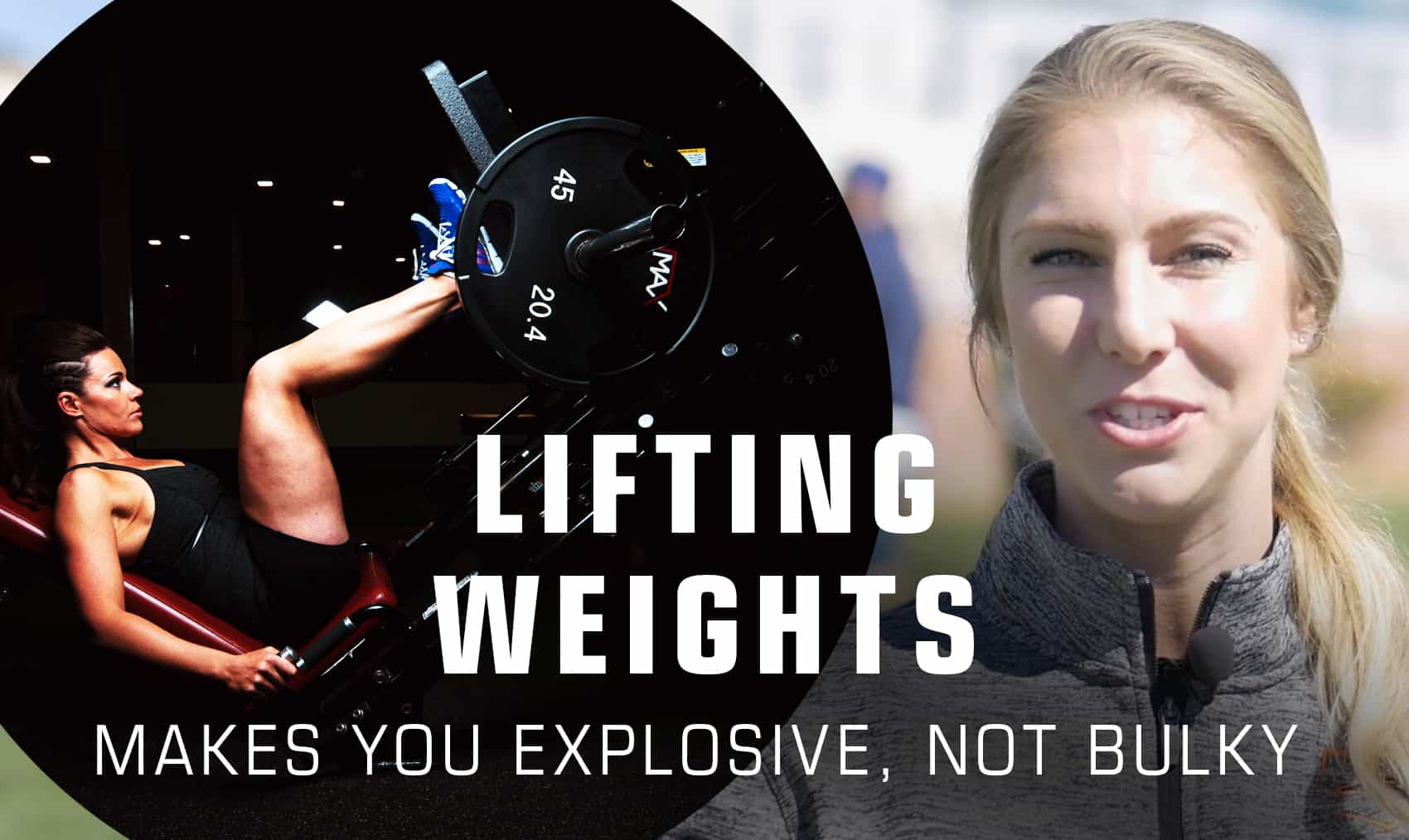 Lifting Weights Makes You Explosive Not Bulky