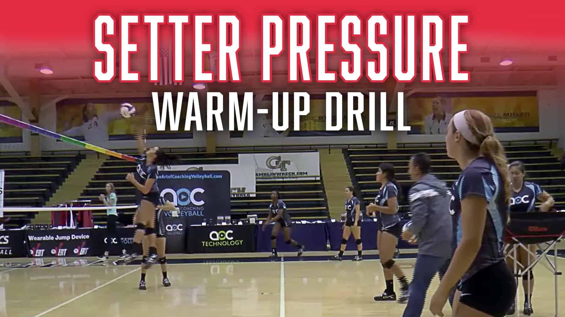 Setter Pressure Warmup Drill