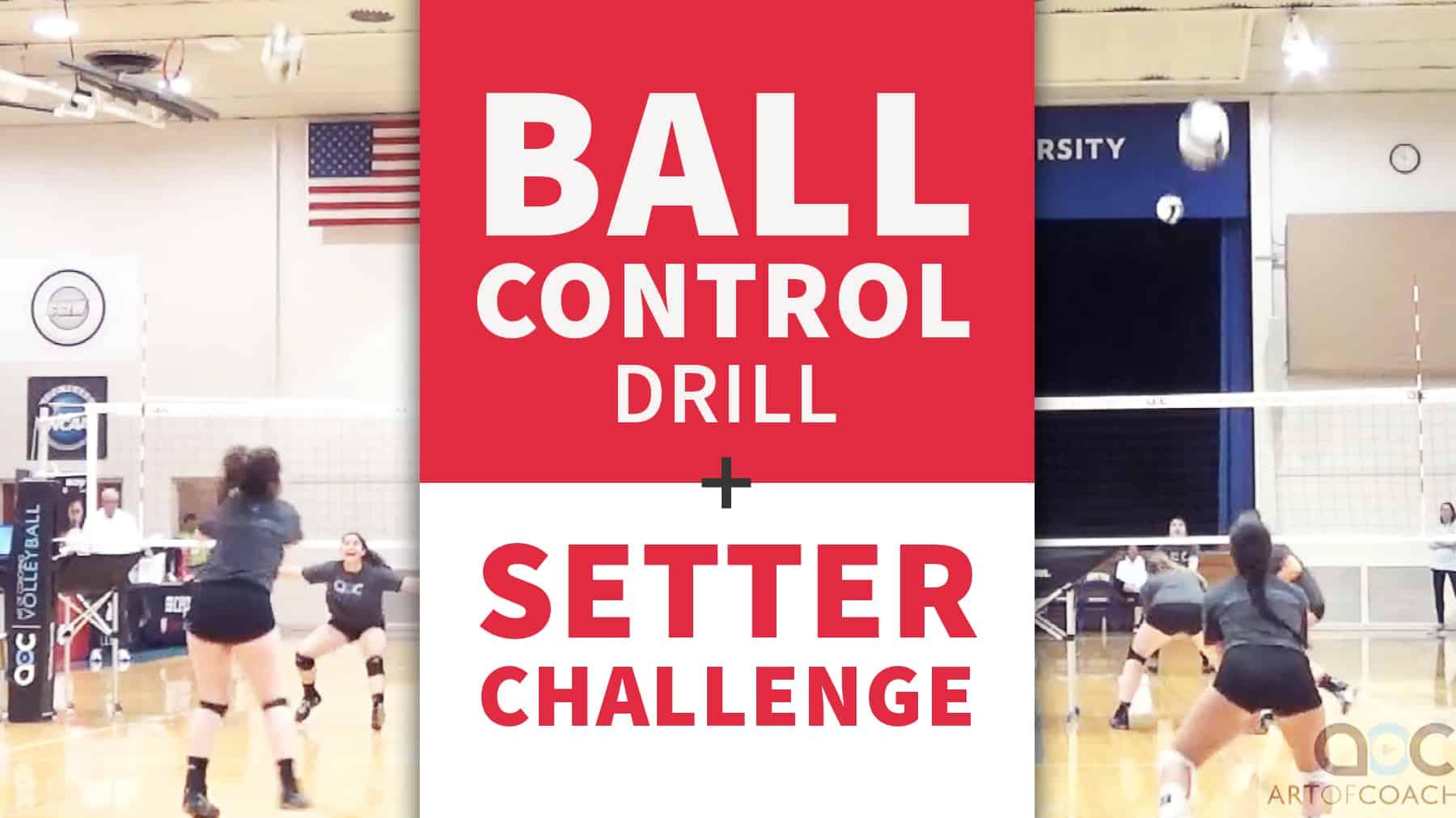 Ball Control Drill Plus Setter Challenge