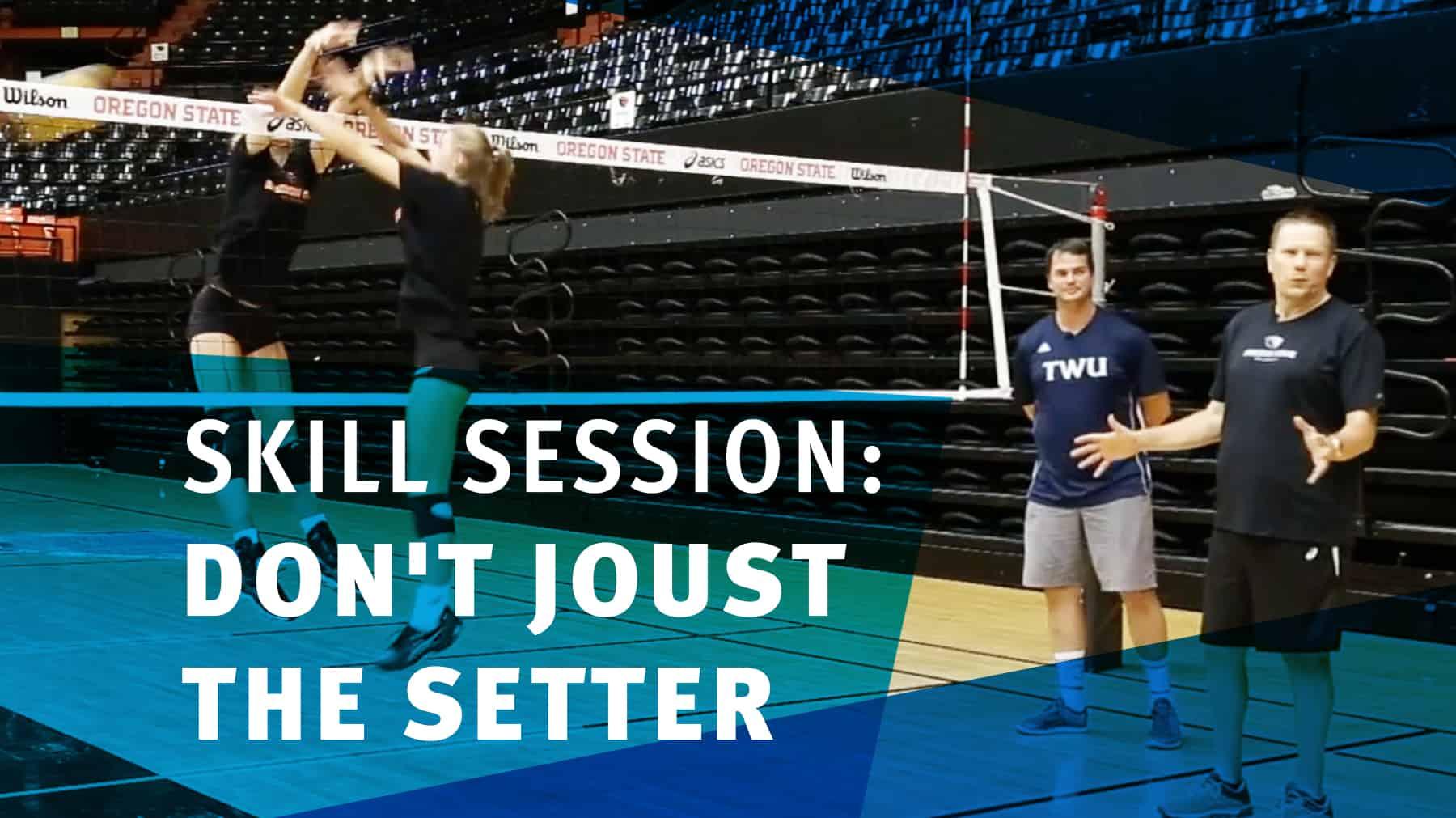 Skill Session Don T Joust The Setter