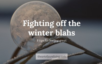 Guest Post: Fight Off the Winter Blahs with these 8 Tips for Feeling Great