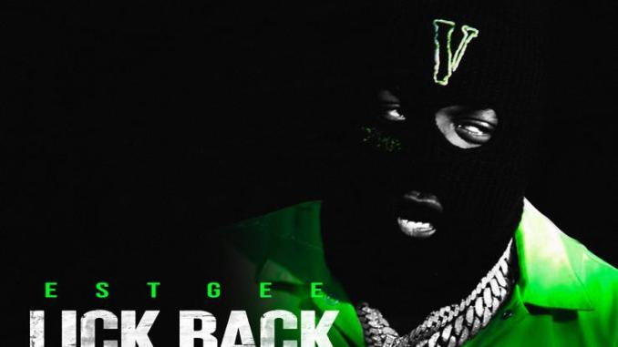 """EST Gee Forever Gets His """"Lick Back"""" On New Single"""