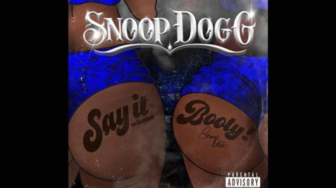 """Snoop Dogg Wants To See What You're Working With On """"Say It Witcha Booty"""" Ft. ProHoeZak"""