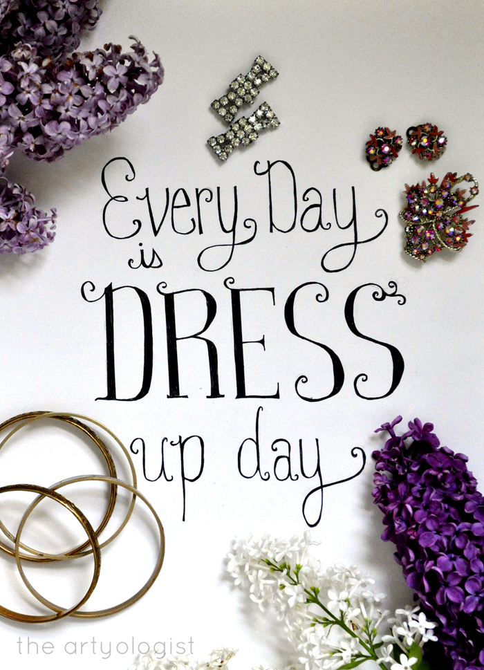 every day is dress up day the artyologist