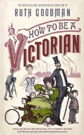 How to be a Victorian book cover