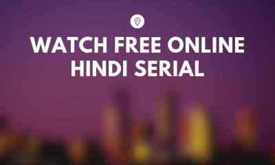 Hindi Serial - Watch Online Free - [Latest] Today