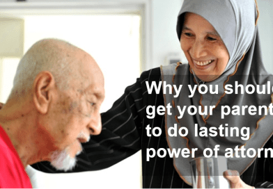 Why you should get your parents to do Lasting Power Of Attorney (LPA)