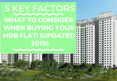 What To Consider When Buying Your HDB Flat! (updated 2019)