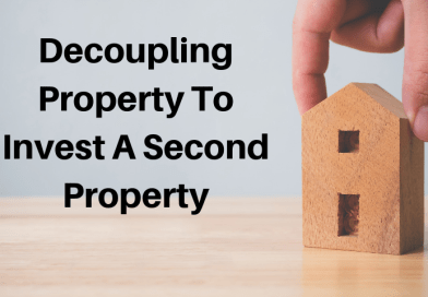Decoupling Property To Invest A Second Property – Calculations For 2019!