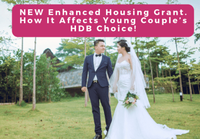 NEW Enhanced Housing Grant | How It Affects Young Couple's HDB Choice!