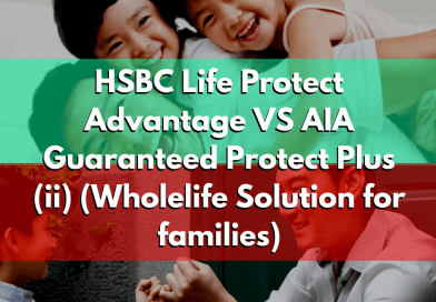 HSBC Life Protect Advantage VS AIA Guaranteed Protect Plus (ii) (Wholelife Plan For Families)