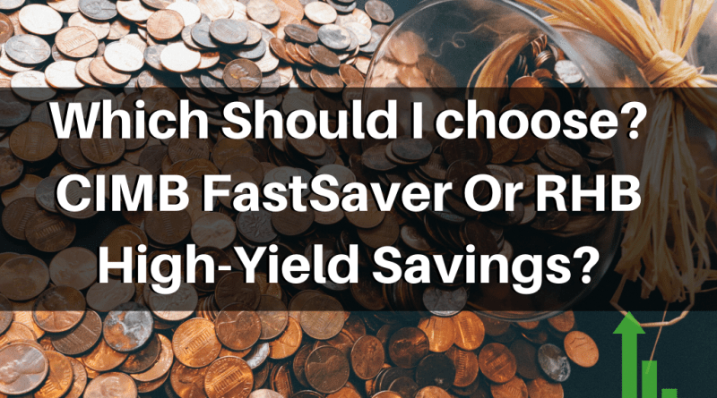 CIMB FastSaver Or RHB high-Yield Savings