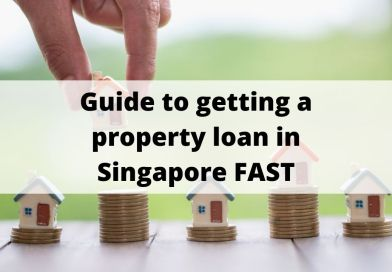 Guide to getting a property loan in Singapore FAST