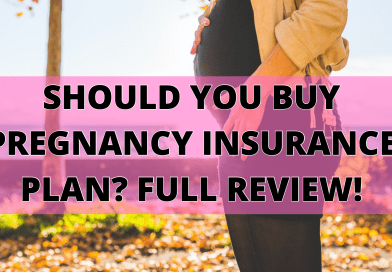 Should You Buy Pregnancy Insurance? Updated with 2021 plans!