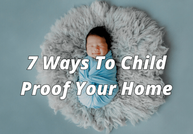 7 Ways To Child-Proof Your Home