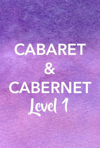 Cabaret & Cabernet: Level 1