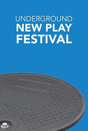 Underground New Play Festival