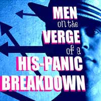 Men On The Verge Of A His-panic Breakdown