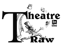 Welcome to Theatre in The Raw