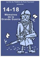 """""""14-18 : Mémoires de la Grande Guerre"""" - Cie du Théâtre du Pont Tournant"""