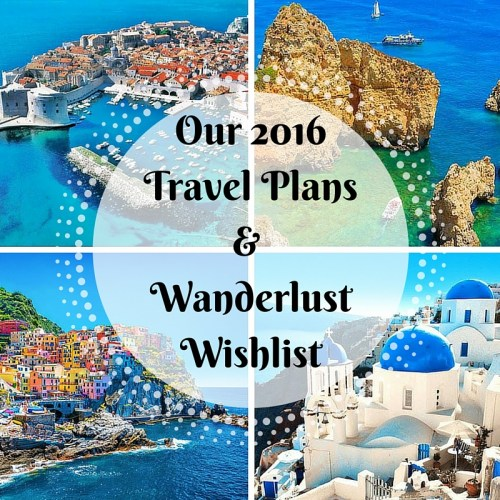 Our 2016 Travel Plans