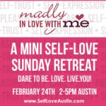 Madly in Love with ME: Self-Love Sunday Retreat