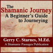 Book – The Shamanic Journey: A Beginner's Guide to Journeying by Gerry Starnes, M.Ed.