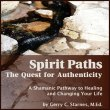 Book – Spirit Paths: The Quest for Authenticity by Gerry Starnes, M.Ed.